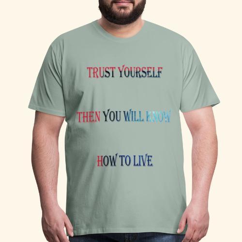 Trust yourself T-Shirt - Men's Premium T-Shirt