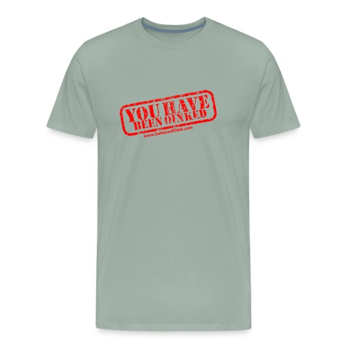 YOU HAVE BEEN OINKED! - Men's Premium T-Shirt