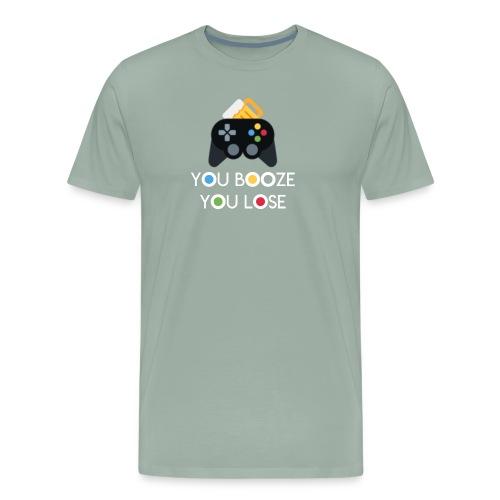 You Booze You Lose Logo - Men's Premium T-Shirt