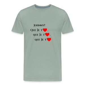 JOHNNY , Que je t'aiùme - Men's Premium T-Shirt