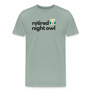 Retired Night Owl - Men's Premium T-Shirt