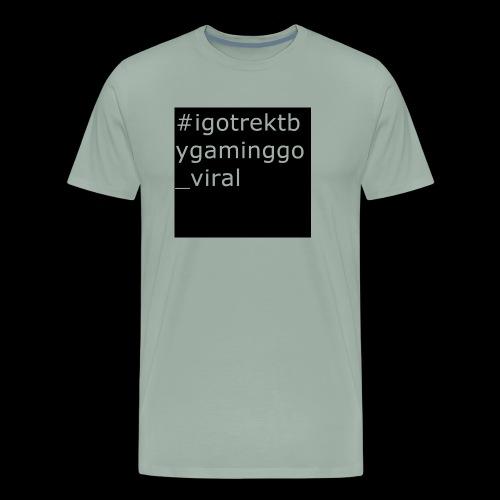 #igotrektbygaming_go_viral - Men's Premium T-Shirt