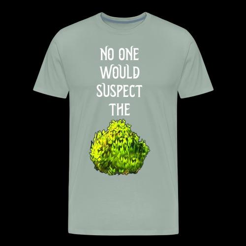 No one would suspect... the Bush! - Men's Premium T-Shirt