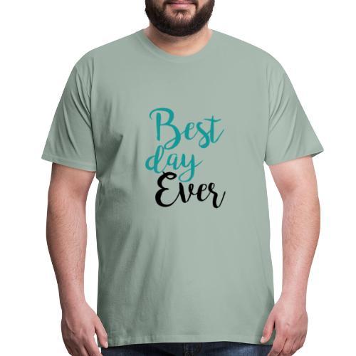 Best Day Ever - Men's Premium T-Shirt