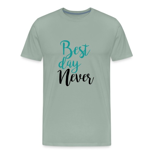 Best Day Never - Men's Premium T-Shirt