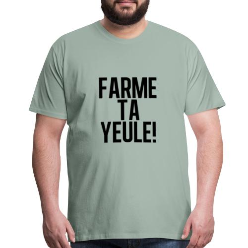 FARME TA YEULE - Men's Premium T-Shirt