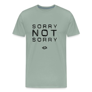 Sorry Not Sorry - Men's Premium T-Shirt