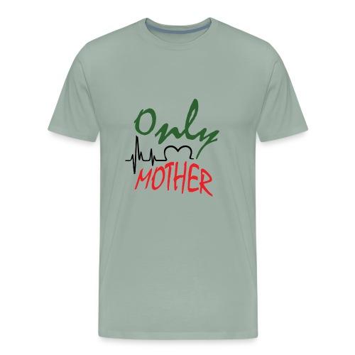 Only mother - Men's Premium T-Shirt