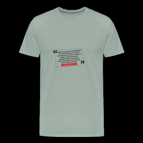 Van Til Agnosticism is Self-Contradictory - Men's Premium T-Shirt