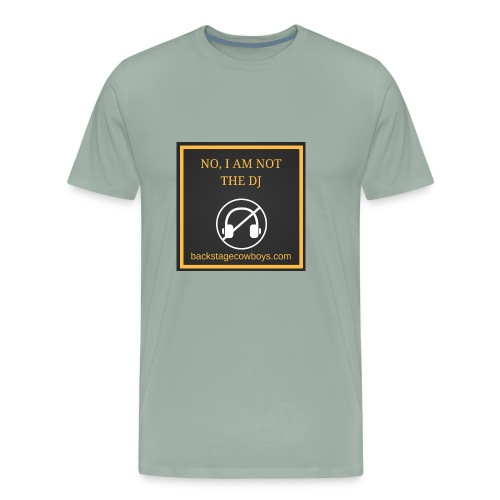 NOT THE DJ - Men's Premium T-Shirt