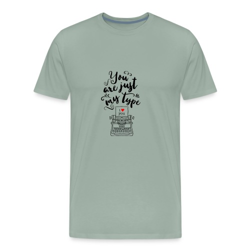 You're Just My Type - I Love You - Men's Premium T-Shirt