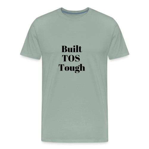 BuiltTOS Tough - Men's Premium T-Shirt