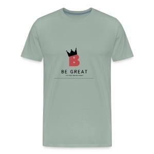 Be GREAT CROWN - Men's Premium T-Shirt