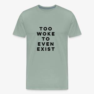 TOO WOKE - Men's Premium T-Shirt