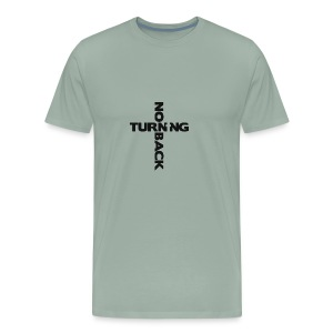 No Turning Back Christian T Shirt - Men's Premium T-Shirt