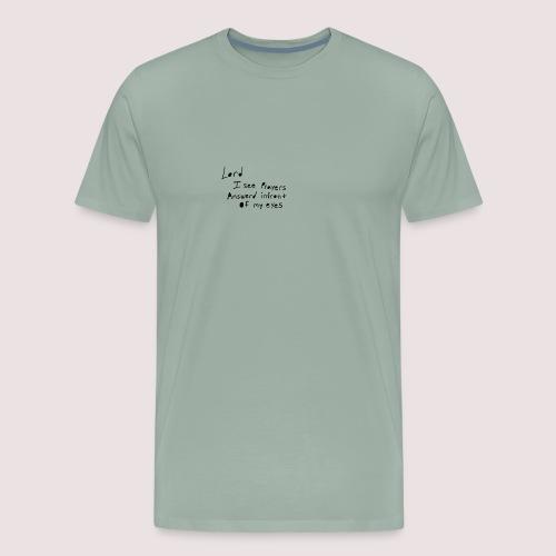 Lord i see prayers - Men's Premium T-Shirt