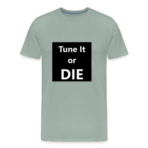 Tune It or Die - Men's Premium T-Shirt