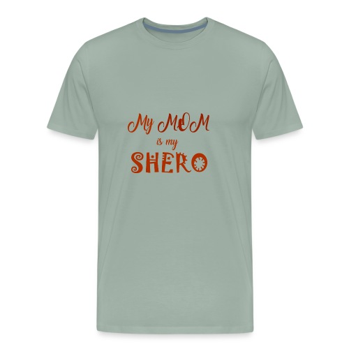 My Mom is my SHERO - Men's Premium T-Shirt