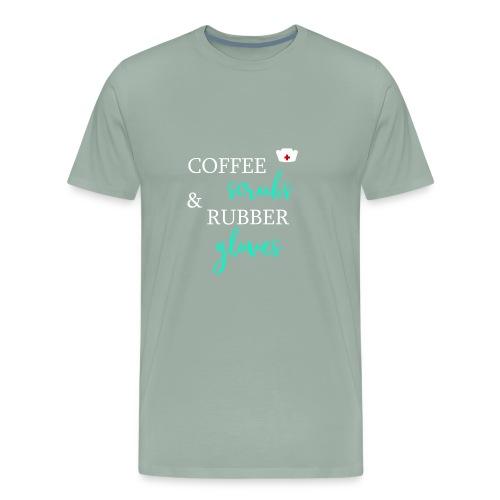 Coffee Scrubs And Rubber Gloves nursing t-shirt - Men's Premium T-Shirt