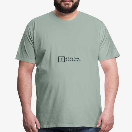Hashtag Anything - Men's Premium T-Shirt