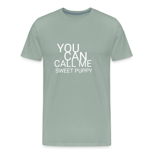 You Can Call Me Sweet Puppy - Men's Premium T-Shirt