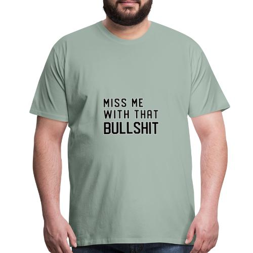 Miss me shirt - Men's Premium T-Shirt