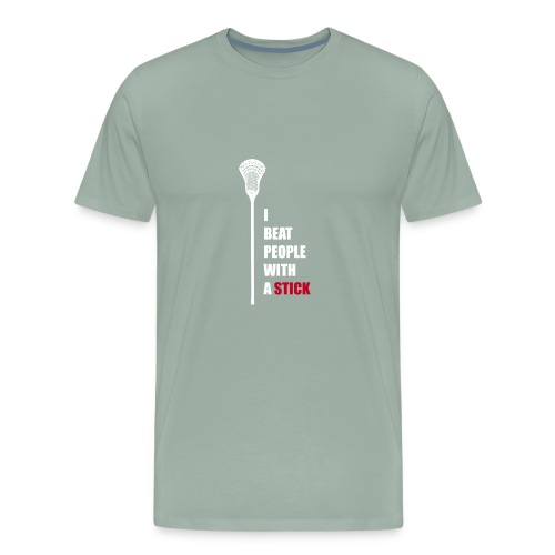 Lacrosse, I beat people with a stick! - Men's Premium T-Shirt
