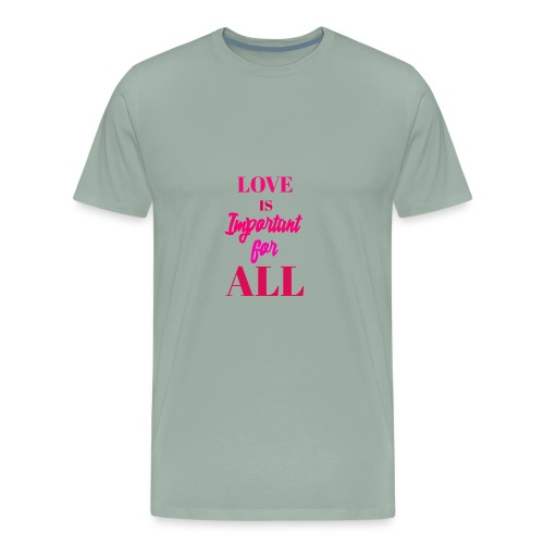 LOVE IS IMPORTANT FOR ALL - Men's Premium T-Shirt