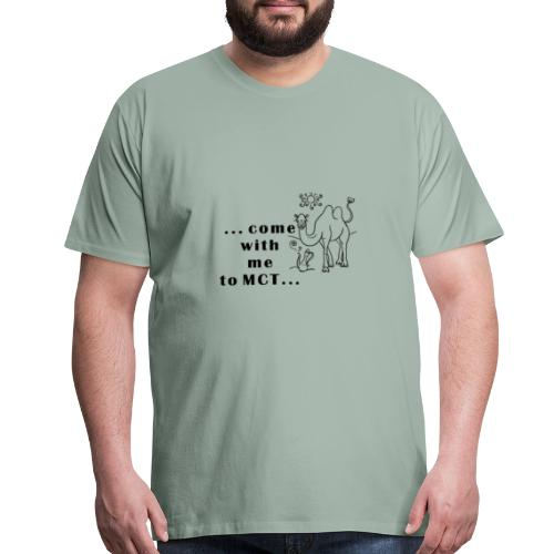 COME WITH ME TO MCT - Men's Premium T-Shirt