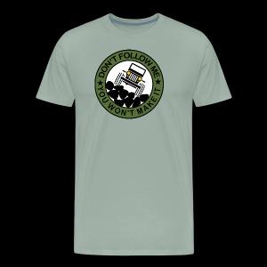 Don't follow me - Men's Premium T-Shirt