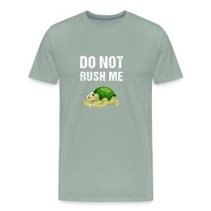 turtle du not rush me - Men's Premium T-Shirt