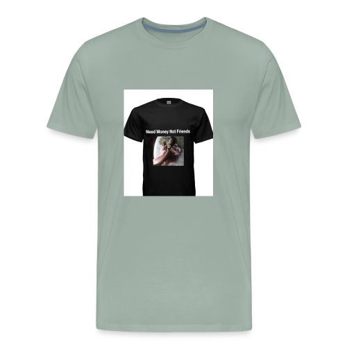 Need money ,not friends - Men's Premium T-Shirt