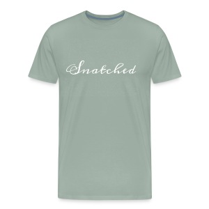 SNATCHED - Men's Premium T-Shirt