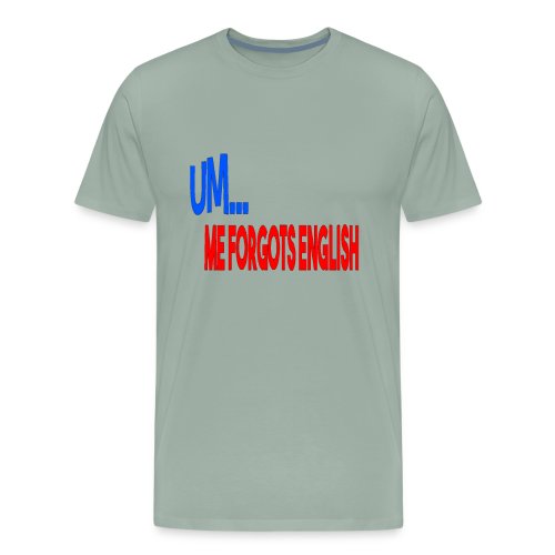 ME FORGOT ENGLISH - Men's Premium T-Shirt