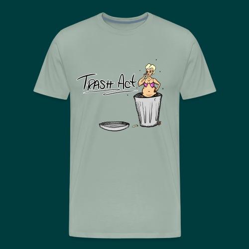 Trash Act - Men's Premium T-Shirt