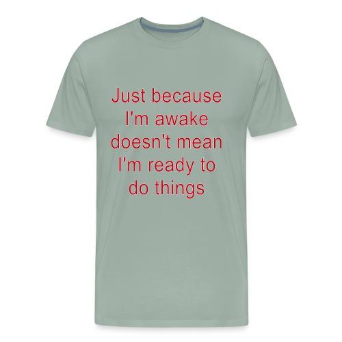Rude Sarcastic Funny Angry Sayings - Men's Premium T-Shirt