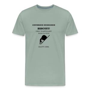 Coworker Nicknames. Biscuit - Men's Premium T-Shirt