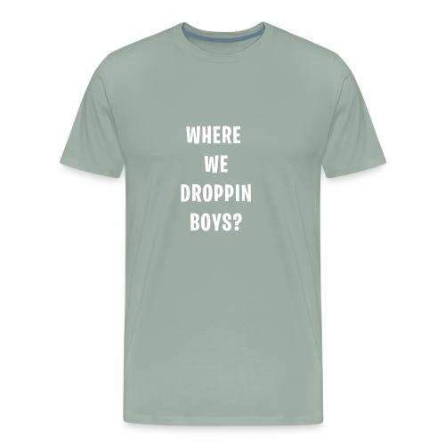 Where We Droppin Boys - FORTNITE - Men's Premium T-Shirt