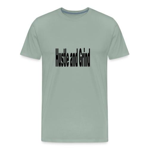 hustle and grind - Men's Premium T-Shirt
