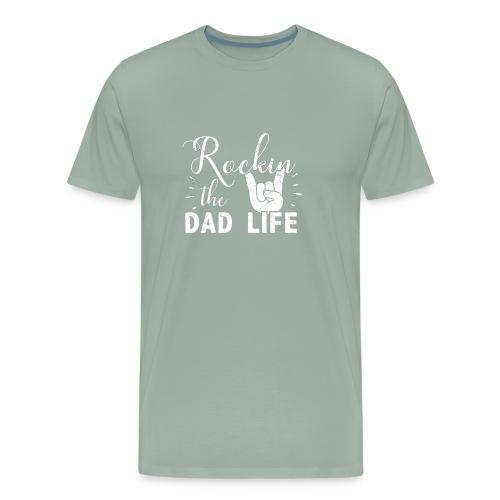 Rocking the DAD LIFE - Men's Premium T-Shirt
