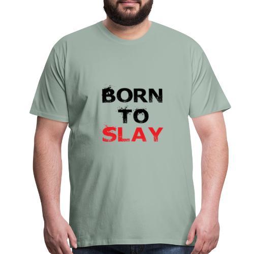 Born to Slay - Men's Premium T-Shirt