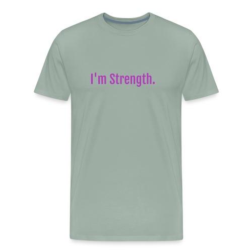 Im Strength Premium T-shirt hoodie Be Love - Men's Premium T-Shirt