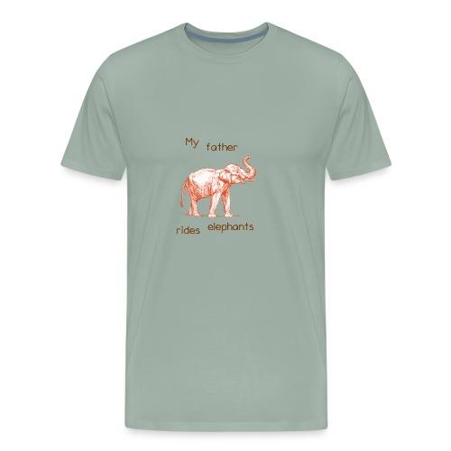 My Father Rides Elephants - Men's Premium T-Shirt