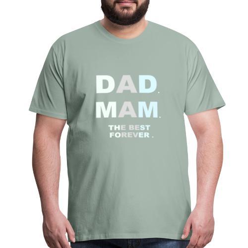 DAD MAM THE BEST FOREVER - Men's Premium T-Shirt