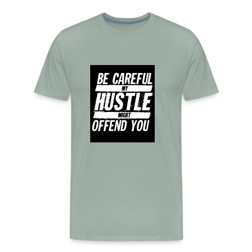 My Hustle Might Offend You - Men's Premium T-Shirt