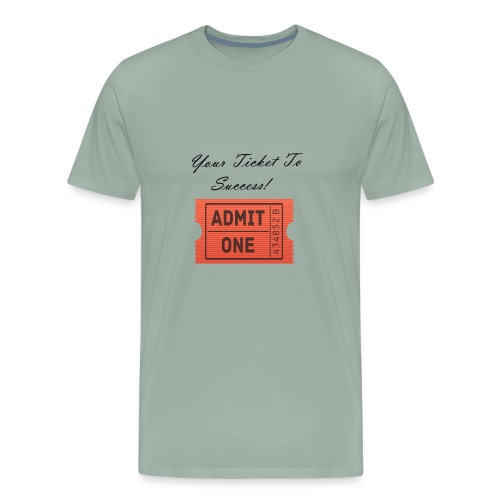 Your Ticket To Success Gifts - Men's Premium T-Shirt