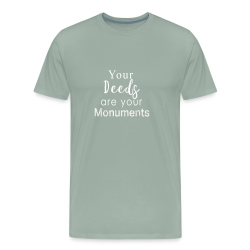 Awesome your Deeds are you monuments teachers gift - Men's Premium T-Shirt