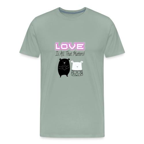 Love Is All That Matters Bears - Men's Premium T-Shirt