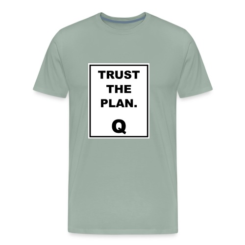 Trust The Plan Q - Men's Premium T-Shirt