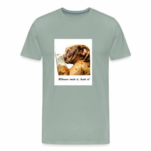 Whoever Smelt it, Dealt it - Men's Premium T-Shirt